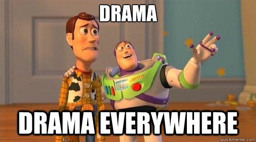 drama drama everywhere