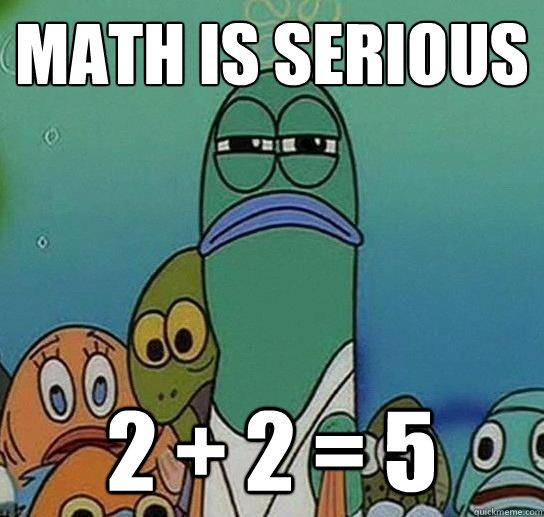 Math is serious 2 2 5 serious fish spongebob quickmeme for Fish sucking penis