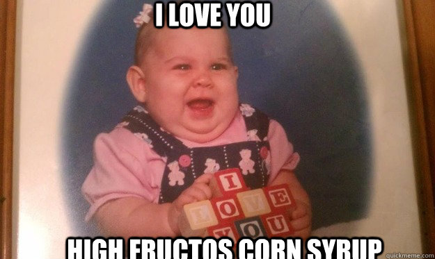 I LOVE YOU HIGH FRUCTOS CORN SYRUP - I LOVE YOU HIGH FRUCTOS CORN SYRUP  Misc