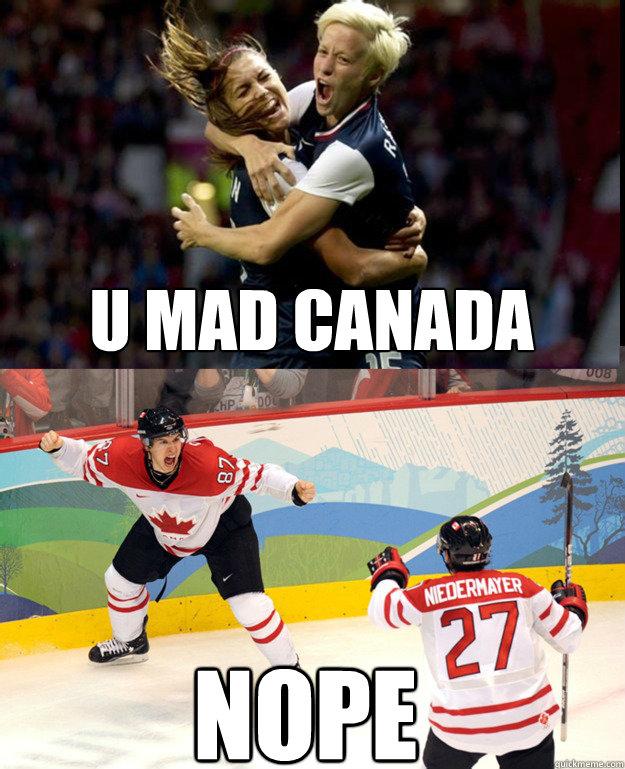 U MAD CANADA NOPE  NOPE