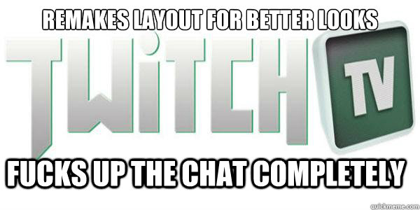 Remakes layout for better looks fucks up the chat completely
