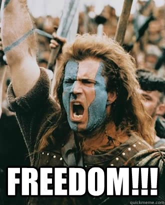 FREEDOM!!!  Braveheart