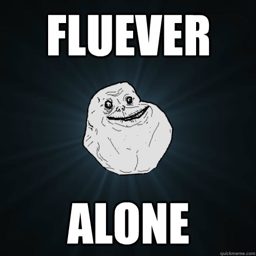 Fluever Alone - Fluever Alone  Forever Alone