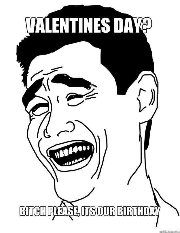 7c0bd804ec8a032bc29a2148aed715677fabf43274adc4312259f5d5396020c8 birthday on valentine's day funny memes & wishes 2happybirthday,Valentines Day Birthday Meme