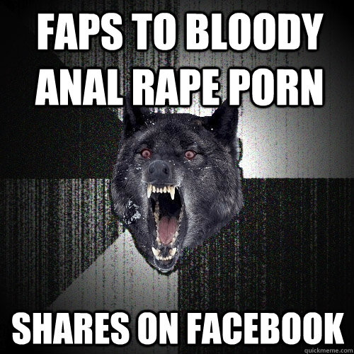 Faps to bloody anal rape porn Shares on facebook - Faps to bloody anal rape porn Shares on facebook  Insanity Wolf