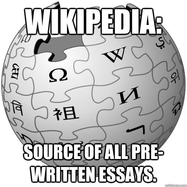 WIKIPEDIA:  SOURCE OF ALL PRE-WRITTEN ESSAYS.