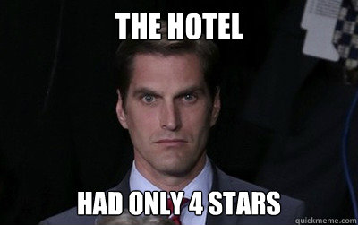 The hotel  Had only 4 stars - The hotel  Had only 4 stars  Menacing Josh Romney