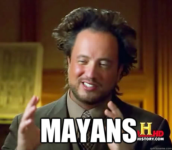 Mayans -   Mayans  Ancient Aliens