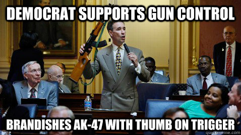 Democrat supports gun control Brandishes ak-47 with thumb on trigger - Democrat supports gun control Brandishes ak-47 with thumb on trigger  Anti gun moron