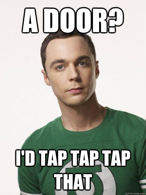 A Door? I'd tap tap tap that