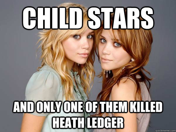 Child stars and only one of them killed heath ledger - Child stars and only one of them killed heath ledger  Misc