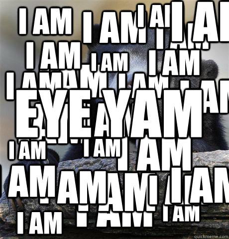 i am i am i am i am iam i am i am i am i am i am i am i am i am i am i am i am i am i am i am i am i am i am i am i am i am eye yam - i am i am i am i am iam i am i am i am i am i am i am i am i am i am i am i am i am i am i am i am i am i am i am i am i am eye yam  Confession Bear