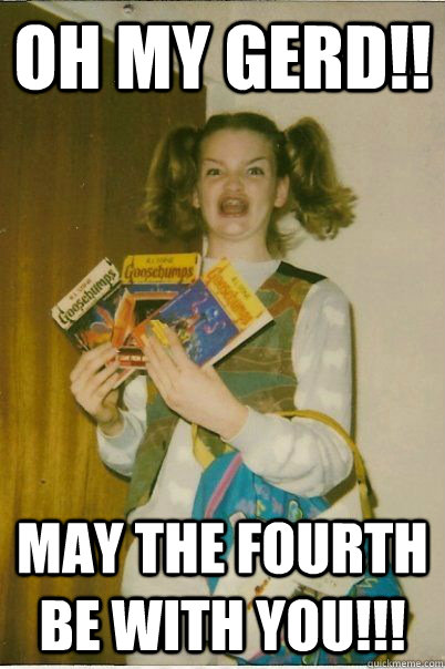 oh my gerd!! May the fourth be with you!!! - oh my gerd!! May the fourth be with you!!!  BERKS
