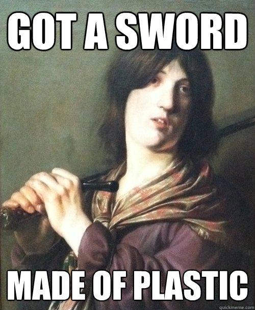 got a sword made of plastic  Emo arthur