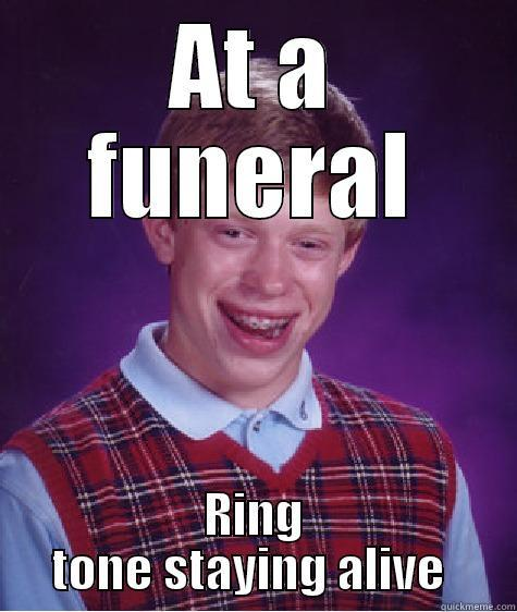 Forgets to turn of phone - AT A FUNERAL RING TONE STAYING ALIVE  Bad Luck Brian