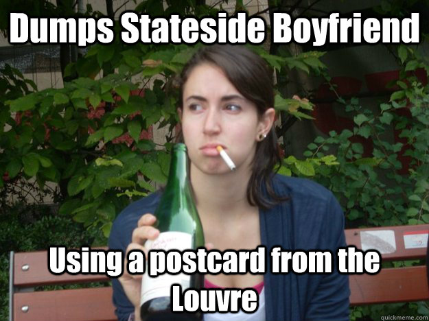 Dumps Stateside Boyfriend  Using a postcard from the Louvre  Study Abroad Bitch