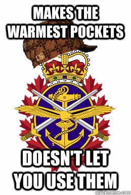 Makes the warmest pockets doesn't let you use them - Makes the warmest pockets doesn't let you use them  Scumbag Forces