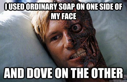Dove Two Face Memes Quickmeme