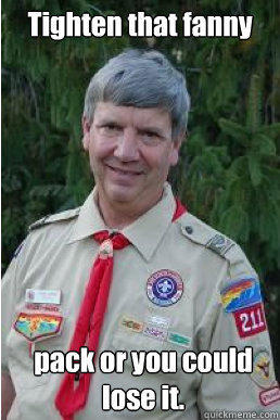Tighten that fanny pack or you could lose it. - Tighten that fanny pack or you could lose it.  Harmless Scout Leader