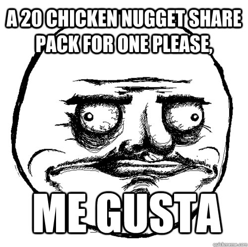 a 20 chicken nugget share pack for one please, Me gusta