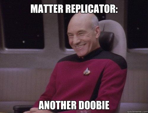 Matter replicator: Another doobie
