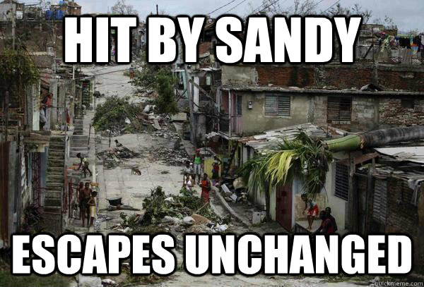 Hit By sandy escapes unchanged - Hit By sandy escapes unchanged  sandy cuba