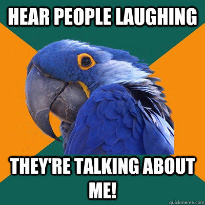 Hear people laughing They're talking about me! - Hear people laughing They're talking about me!  Paranoid Parrot
