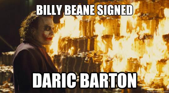 Billy Beane signed Daric Barton