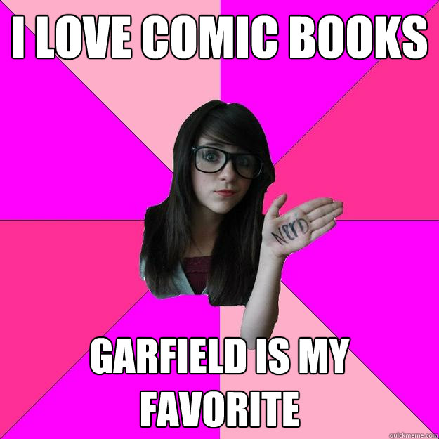 I love comic books Garfield is my favorite - I love comic books Garfield is my favorite  Idiot Nerd Girl