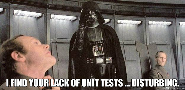 I find your lack of unit tests ... disturbing