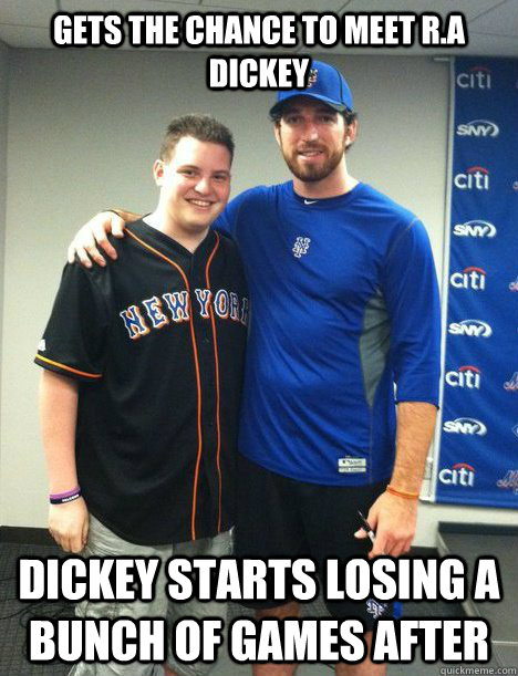gets the chance to meet r.a dickey dickey starts losing a bunch of games after