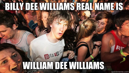 Billy Dee Williams real name is  William Dee Williams - Billy Dee Williams real name is  William Dee Williams  Sudden Clarity Clarence
