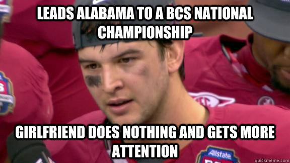 leads alabama to a bcs national championship girlfriend does nothing and gets more attention  - leads alabama to a bcs national championship girlfriend does nothing and gets more attention   Misc