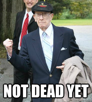 Not dead yet -  Not dead yet  Misc