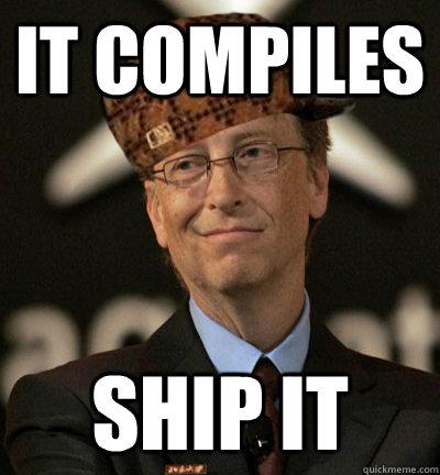 it compiles ship it - it compiles ship it  Misc