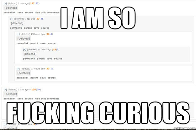 I AM SO FUCKING CURIOUS - I AM SO FUCKING CURIOUS  Misc