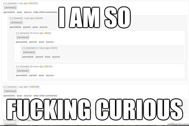I AM SO FUCKING CURIOUS - I AM SO FUCKING CURIOUS  Misc