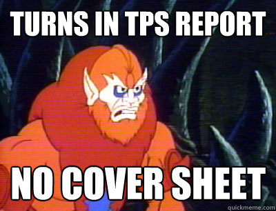 Turns in TPS Report no cover sheet