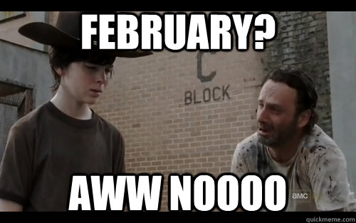 February? Aww Noooo  Walking Dead Season 3 Mid Season Finale