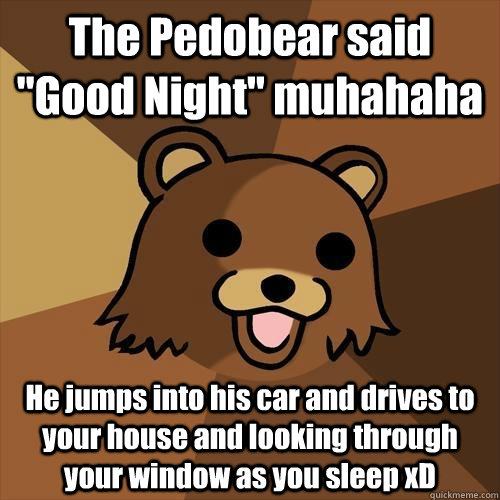 The Pedobear said