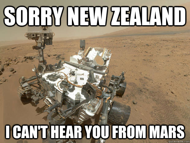Sorry New Zealand I can't hear you from Mars - Sorry New Zealand I can't hear you from Mars  Misc
