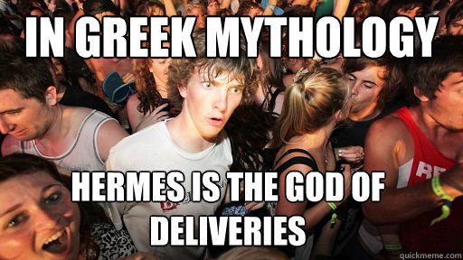 in greek mythology hermes is the god of deliveries - in greek mythology hermes is the god of deliveries  Sudden Clarity Clarence