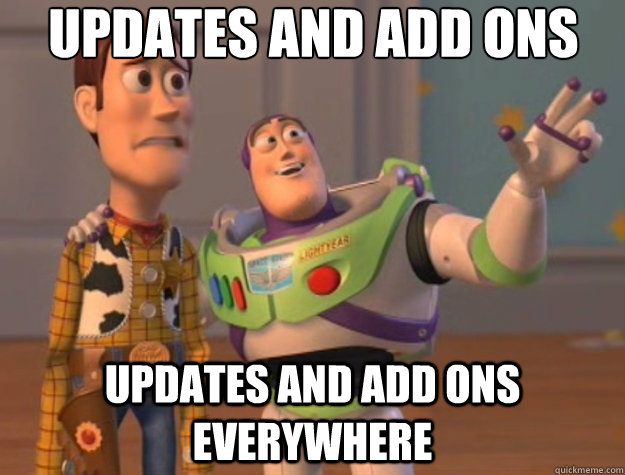 Updates and add ons Updates and add ons everywhere - Updates and add ons Updates and add ons everywhere  Toy Story