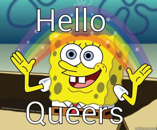 HELLO  QUEERS Spongebob rainbow