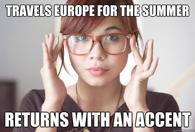 Travels Europe for the summer Returns with an accent
