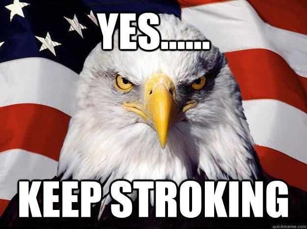 Keep Stroking It