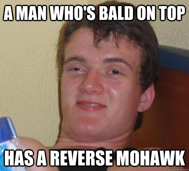 a man who's bald on top has a reverse mohawk - a man who's bald on top has a reverse mohawk  10 Guy