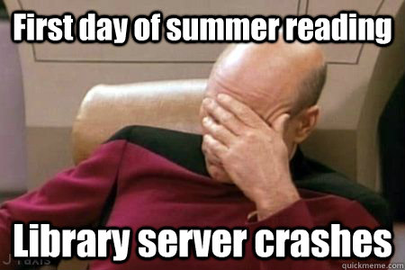 First day of summer reading Library server crashes - First day of summer reading Library server crashes  Misc