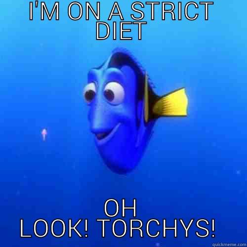 I'M ON A STRICT DIET OH LOOK! TORCHYS!  dory