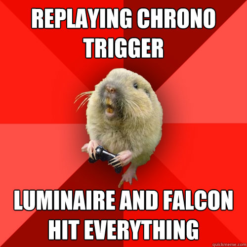 replaying chrono trigger luminaire and falcon hit everything - replaying chrono trigger luminaire and falcon hit everything  Gaming Gopher